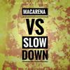 Los Del Rio vs Yellow Claw & DJ Snake - Macarena vs Slow Down (Fanatic Edit)