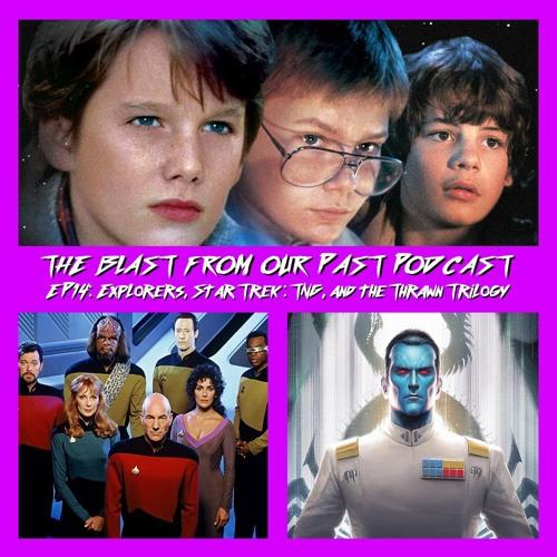 Episode 14: Explorers/Star Trek: TNG/Thrawn Trilogy
