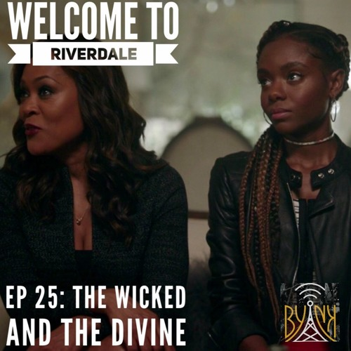 Welcome To Riverdale | Ep 25: The Wicked and the Divine [ #WTRpod ]