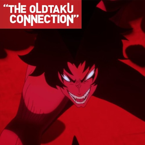 The Oldtaku Connection Episode 103: Devilman Crybaby