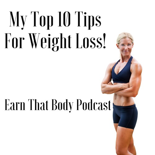 #83 10 Tips To Lose Weight