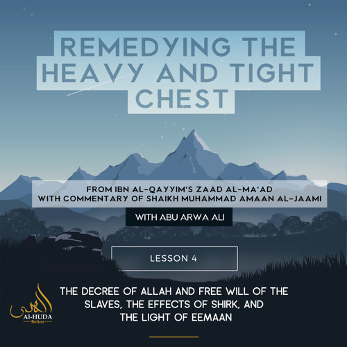 Lesson 4: The Decree of Allah and free will of the slaves, Effects of Shirk, and the Light of Eemaan