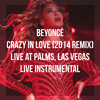 Beyoncé - Crazy In Love (2014 Remix) (Live At Palms Live Instrumental)