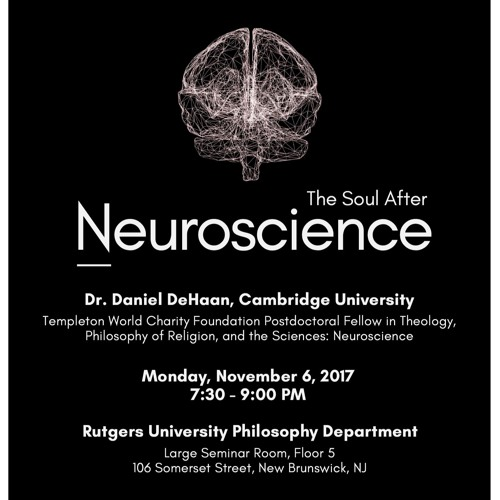The Soul After Neuroscience by Dr. Daniel DeHaan
