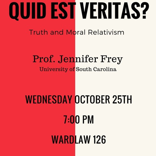 Quid est Veritas? Truth and Moral Relativism by Dr. Jennifer Frey