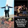 Ep 3: Kirk Martin and Tom Henderson on Wrestling in Evansville