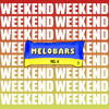 MELOBARS 6 (THE WEEKEND)