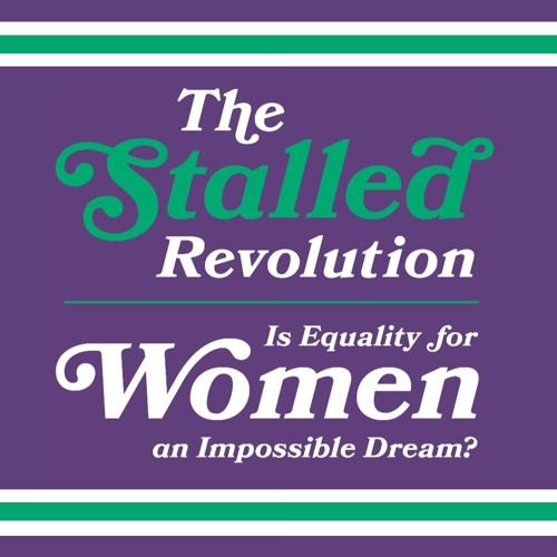 Image: The Women's Revolution has Stalled: What Lessons can we Learn from Past Campaigns?