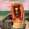 Dua Lipa - IDGAF (CUB3S Remix) [Free DL]