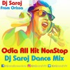 Odia All Hit Nonstop Dj Saroj Dance Mix Mp3