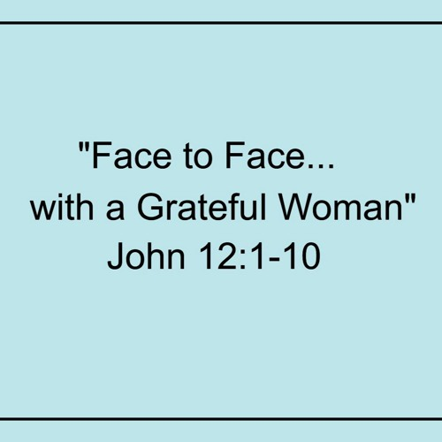 Jesus, Face to Face With a Grateful Woman