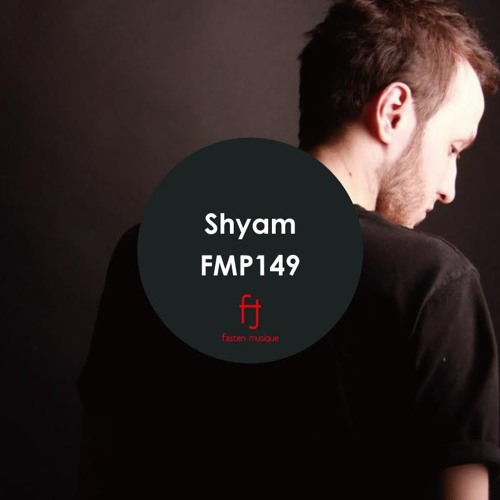 Fasten Musique Podcast 149 | Shyam