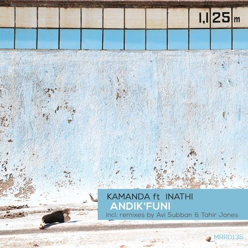 Kamanda ft. Inathi - Andik'funi