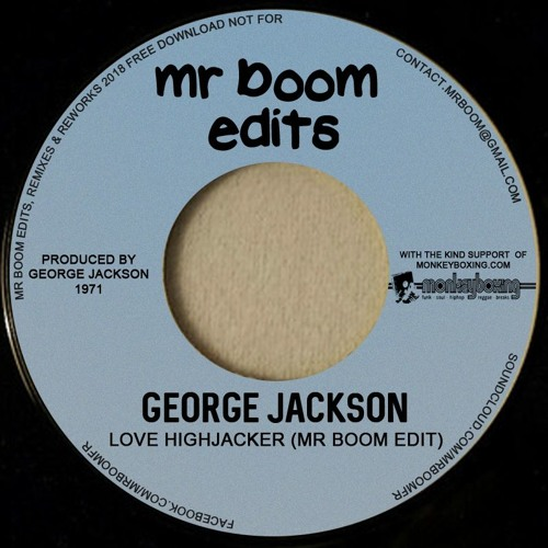 George Jackson - Love Highjacker (Mr Boom Edit)[Free Download]