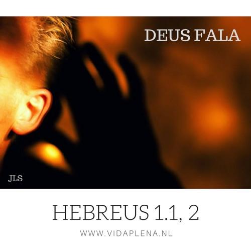 DEUS FALA! (Hebreus 1.1, 2)
