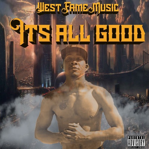West Fame - Its all good (Prod by Krimson)
