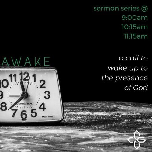 AWAKE: A Call to Wake Up to the Presence of God Part 5 by Grace