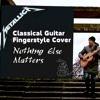 Metallica - Nothing Else Matters (classical guitar cover)