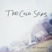 The Cold Seas - Retrograde