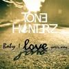 Tone Hunterz - I Love Your Way 2k18