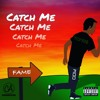 Catch Me (Prod. Fly Melodies)
