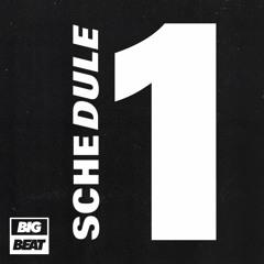 BIG BEAT Schedule 1