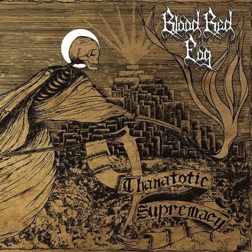 Blood Red Fog - Thanatotic Supremacy