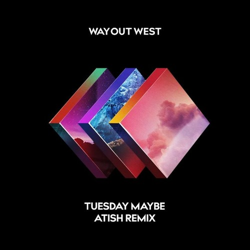 Way Out West - Tuesday Maybe (atish Remix) [Anjunadeep]