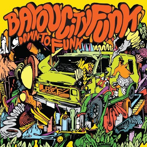 Bayou City Funk (Debut Album) - Down to Funk