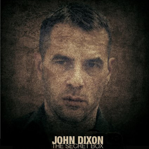 "JOHN DIXON ""The Secret Box""  02/2013"