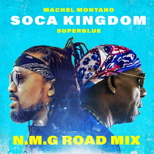Machel Montano x Superblue - Soca Kingdom - N.M.G Road Mix