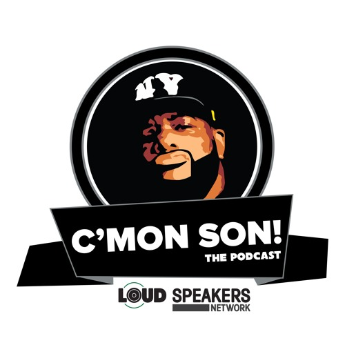 C'Mon Son! The Podcast Series #5 Episode #57: Don Cannon