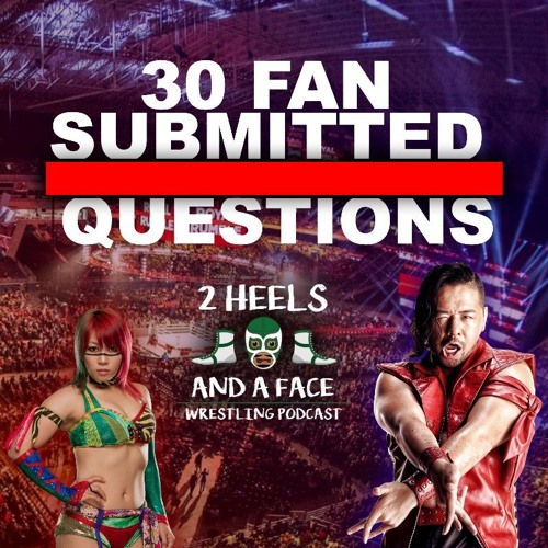 30 Fan Submitted Questions - Royal Rumble