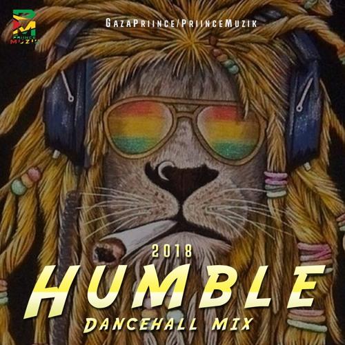 GazaPriince - Humble Dancehall Mix 2018 [Alkaline,Vybz Kartel,Charly