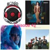 Ep. 42 (feat. BØRNS, cupcaKe & Shame) 2.5.18