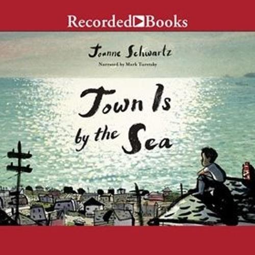 TOWN IS BY THE SEA by Joanne Schwartz, read by Mark Turetsky