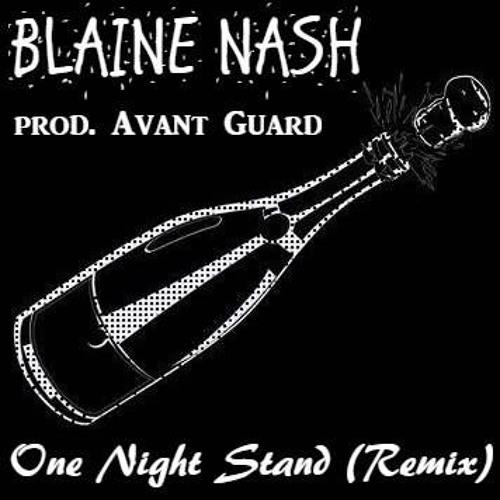 Blaine Nash - One Night Stand (Remix)(Prod. by Avant Guard) (2018)