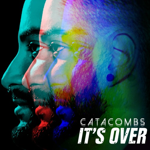 Catacombs - It's Over (The Single)
