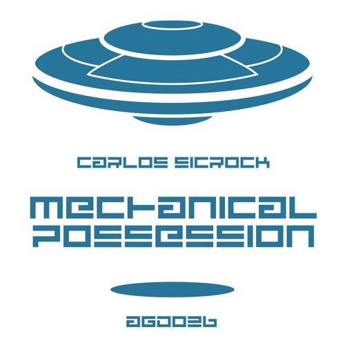 [AGD026] Carlos sicRock - Mechanical Possession