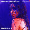 Never Be the Same (Division 4 Radio Edit)
