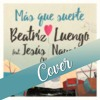 Más Que Suerte Cover (Beatriz Luengo y Jesús Navarro)