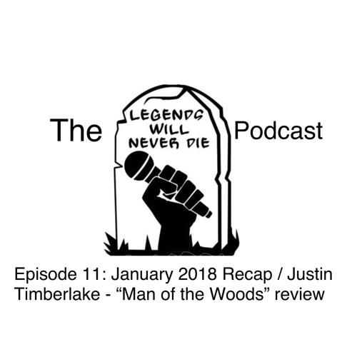 The LWND Podcast, Episode 11: January 2018 Recap / Justin Timberlake -