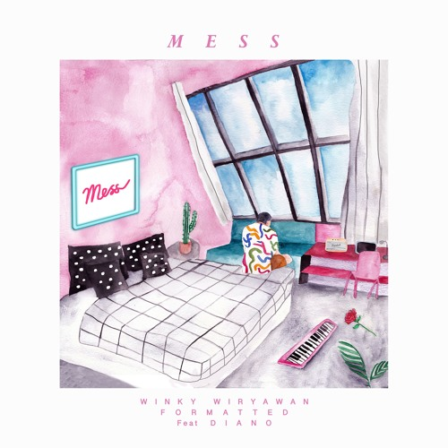 Winky Wiryawan & Formatted - Mess (feat. Diano)
