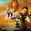 Jab Koi Baat - Atif Aslam & Shirley Setia |DJ - CHETAS |Latest Romantic Songs 2018