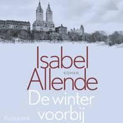 De winter voorbij - Isabel Allende, voorgelezen door Dieuwertje Blok