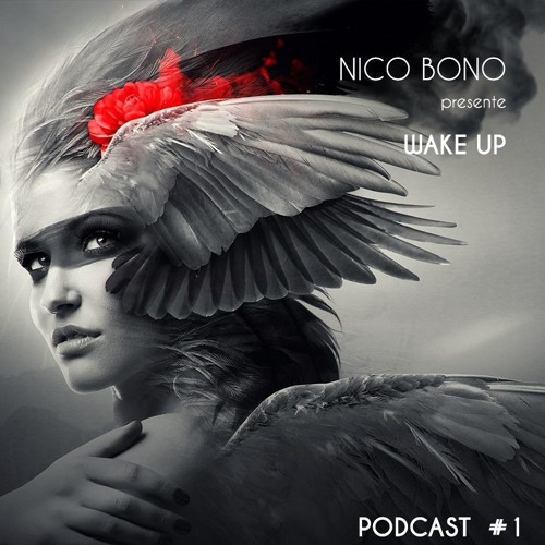 Wake Up With Nico Bono PODCAST #1 Free Download