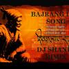 BAJRANG DAL song  DJ SHANU RIMIX