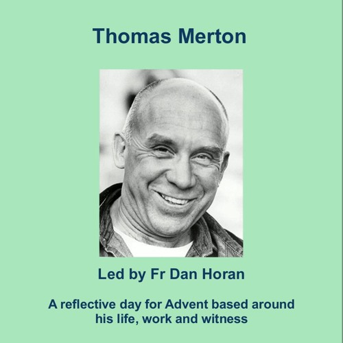 Thomas Merton with Fr Dan Horan 3rd Dec 2017