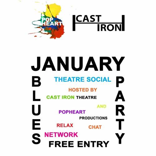Pop Heart & Cast Iron January Blues Party (Cast Iron Theatre Podcast; Episode 38)