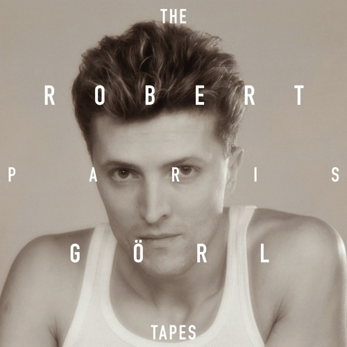 Robert Goerl - The Paris Tapes - Part 2